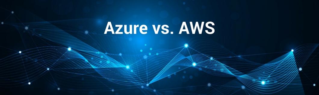 Azure vs. AWS